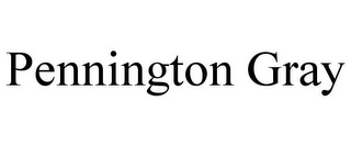mark for PENNINGTON GRAY, trademark #85653265