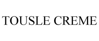 mark for TOUSLE CREME, trademark #85653309