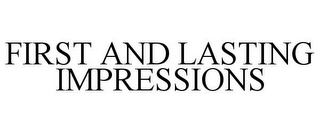 mark for FIRST AND LASTING IMPRESSIONS, trademark #85653531