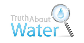 mark for TRUTH ABOUT WATER, trademark #85653621