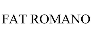 mark for FAT ROMANO, trademark #85653681