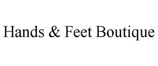 mark for HANDS & FEET BOUTIQUE, trademark #85653893