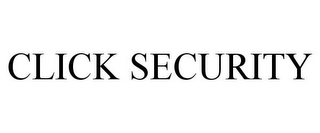 mark for CLICK SECURITY, trademark #85654106