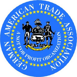 mark for GERMAN AMERICAN TRADE ASSOCIATION A NOT FOR PROFIT ORGANIZATION, trademark #85654309