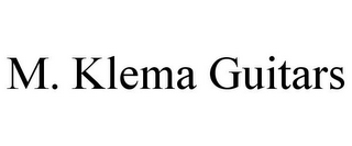 mark for M. KLEMA GUITARS, trademark #85654389