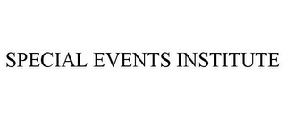 mark for SPECIAL EVENTS INSTITUTE, trademark #85654443