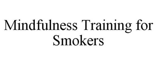 mark for MINDFULNESS TRAINING FOR SMOKERS, trademark #85654493