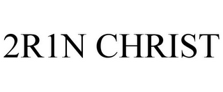 mark for 2R1N CHRIST, trademark #85654843