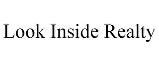mark for LOOK INSIDE REALTY, trademark #85654890