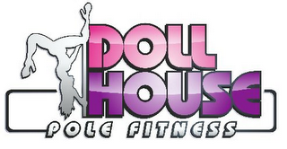mark for DOLL HOUSE POLE FITNESS, trademark #85654902