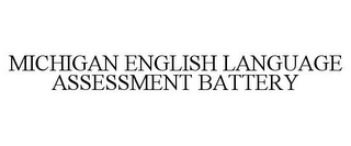 mark for MICHIGAN ENGLISH LANGUAGE ASSESSMENT BATTERY, trademark #85655340