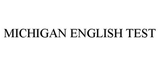 mark for MICHIGAN ENGLISH TEST, trademark #85655384
