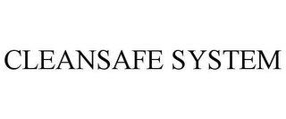 mark for CLEANSAFE SYSTEM, trademark #85655387