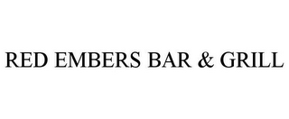 mark for RED EMBERS BAR & GRILL, trademark #85655503