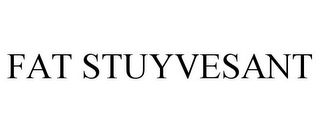 mark for FAT STUYVESANT, trademark #85655518
