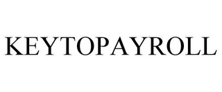 mark for KEYTOPAYROLL, trademark #85655747