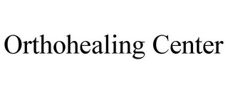 mark for ORTHOHEALING CENTER, trademark #85655915