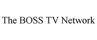 mark for THE BOSS TV NETWORK, trademark #85655976