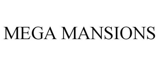 mark for MEGA MANSIONS, trademark #85655982