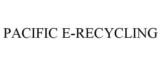 mark for PACIFIC E-RECYCLING, trademark #85655984