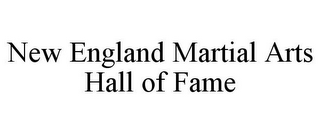 mark for NEW ENGLAND MARTIAL ARTS HALL OF FAME, trademark #85656111