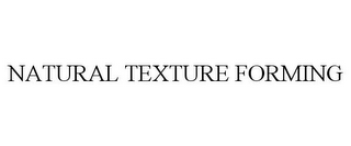 mark for NATURAL TEXTURE FORMING, trademark #85656791