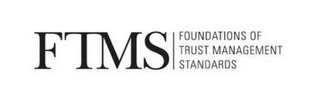 mark for FTMS FOUNDATIONS OF TRUST MANAGEMENT STANDARDS, trademark #85656989
