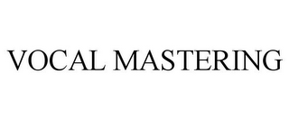mark for VOCAL MASTERING, trademark #85657026