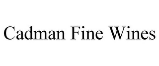 mark for CADMAN FINE WINES, trademark #85657455
