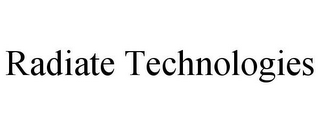 mark for RADIATE TECHNOLOGIES, trademark #85657460
