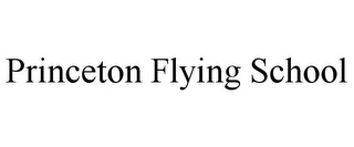 mark for PRINCETON FLYING SCHOOL, trademark #85657468