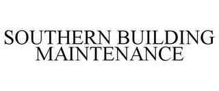 mark for SOUTHERN BUILDING MAINTENANCE, trademark #85657974