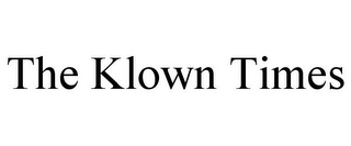 mark for THE KLOWN TIMES, trademark #85658055
