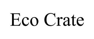 mark for ECO CRATE, trademark #85658618