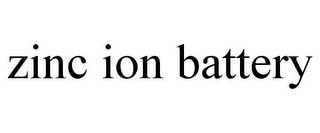 mark for ZINC ION BATTERY, trademark #85658641
