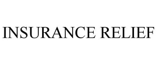 mark for INSURANCE RELIEF, trademark #85659373