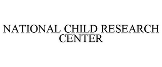 mark for NATIONAL CHILD RESEARCH CENTER, trademark #85660099