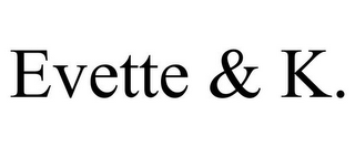 mark for EVETTE & K., trademark #85660240