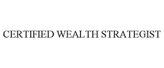 mark for CERTIFIED WEALTH STRATEGIST, trademark #85660262