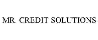 mark for MR. CREDIT SOLUTIONS, trademark #85660405