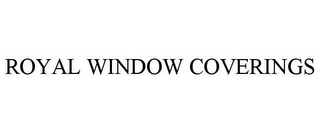 mark for ROYAL WINDOW COVERINGS, trademark #85660531
