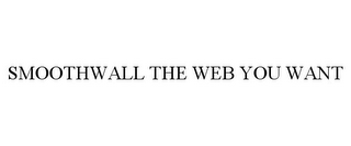 mark for SMOOTHWALL THE WEB YOU WANT, trademark #85660650