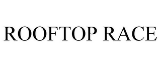 mark for ROOFTOP RACE, trademark #85660662