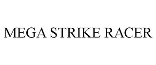 mark for MEGA STRIKE RACER, trademark #85660670