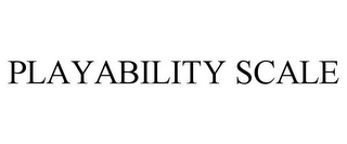 mark for PLAYABILITY SCALE, trademark #85660724