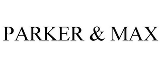 mark for PARKER & MAX, trademark #85660727