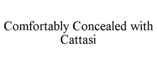 mark for COMFORTABLY CONCEALED WITH CATTASI, trademark #85660736