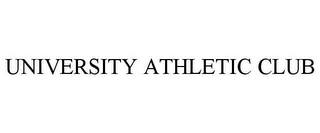 mark for UNIVERSITY ATHLETIC CLUB, trademark #85660812