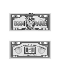 mark for 1000 IGGY BUCK 1000 IGGY 1000 GET IGGY WITH IT. 1000 1000 IGGY BUCKS: FREE TO EARN. FREE TO REDEEM. FOR FREE STUFF. 1000 FPO 1000 WWW.IGGYSLOCAL.COM 1000, trademark #85661162