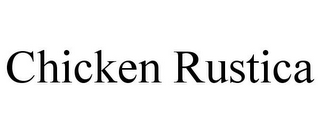 mark for CHICKEN RUSTICA, trademark #85661794